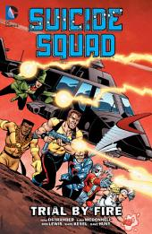 Suicide Squad Vol. 1: Trial by Fire: Volume 1, Issues 1-8