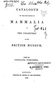 Catalogue of the Specimens of Mammalia in the Collection of the British Museum: 3: Ungulata furcipeda, Part 3