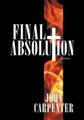 Final Absolution: A Novel