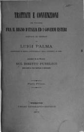 Trattati e convenzioni in vigore fra il regno d'Italia ed i governi esteri: Volume 1