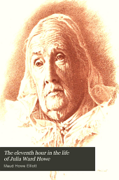 The eleventh hour in the life of Julia Ward Howe