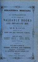 Bibliotheca Mexicana  or A catalogue of the library     relating to Mexico and other parts of Spanish America  formed by     Jos   Fernando Ramirez     to be sold by auction PDF