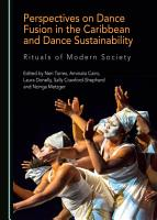 Perspectives on Dance Fusion in the Caribbean and Dance Sustainability PDF
