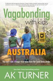 Vagabonding with Kids: Australia: You can't ride a dingo – true tales from the land Down Under.