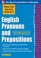 Practice Makes Perfect English Pronouns and Prepositions, Second Edition: Edition 2