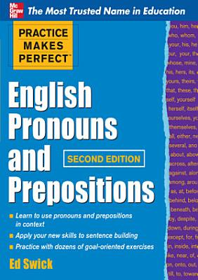 Practice Makes Perfect English Pronouns and Prepositions  Second Edition