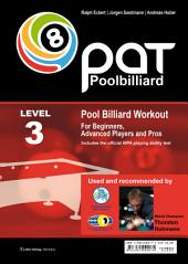 Pool Billiard Workout PAT Level 3: Includes the official WPA playing ability test - For second league to worldclass players