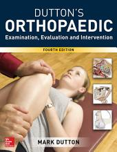 Dutton's Orthopaedic: Examination, Evaluation and Intervention Fourth Edition: Edition 4