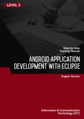 ANDROID APPLICATION DEVELOPMENT WITH ECLIPSE LEVEL 2