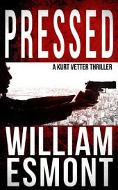 Pressed: An International Conspiracy Thriller