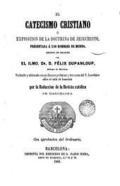El catecismo cristiano o Exposición de la doctrina de Jesucristo, presentada a los hombres de mundo