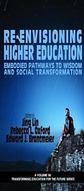 ReEnvisioning Higher Education: Embodied Pathways to Wisdom and Social Transformation