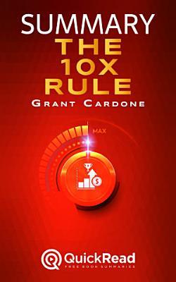 The 10X Rule by Grant Cardone  Summary
