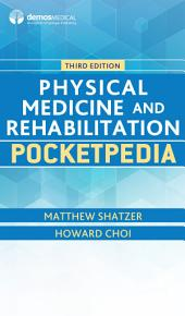 Physical Medicine and Rehabilitation Pocketpedia: Edition 3