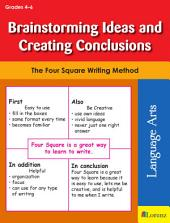 Brainstorming Ideas and Creating Conclusions: The Four Square Writing Method for Grades 4-6