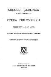 Arnoldi Geulincx antverpiensis Opera philosophica: Volume 3