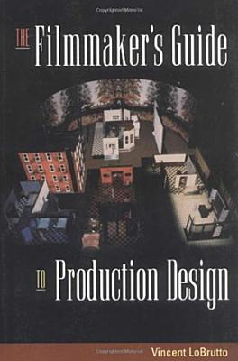 The Filmmaker s Guide to Production Design