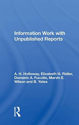 Information Work With Unpublished Reports PDF