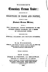 Woodbury's Elementary German Reader: Consisting of Selections in Prose and Poetry, Chiefly from Standard German Writers ...