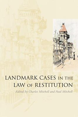 Landmark Cases in the Law of Restitution PDF