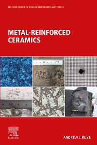 Metal Reinforced Ceramics