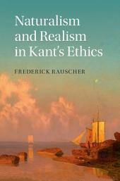 Naturalism and Realism in Kant's Ethics