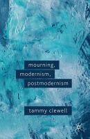 Mourning  Modernism  Postmodernism PDF