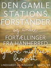Den gamle stationsforstander og andre fortællinger fra Hanherred