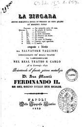 La zingara azione romantica divisa in un prologo ed otto quadri [ ...] composta e diretta da Salvatore Taglioni [ ...]