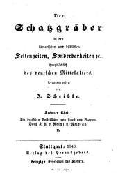 Der Schatzgräber in den literarischen und bildlichen Seltenheiten, Sonderbarkeiten etc. hauptsächlich des deutschen Mittelalters: Band 6,Ausgabe 1