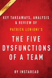 The Five Dysfunctions of a Team: A Leadership Fable by Patrick Lencioni | Key Takeaways, Analysis & Review