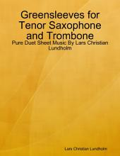 Greensleeves for Tenor Saxophone and Trombone - Pure Duet Sheet Music By Lars Christian Lundholm