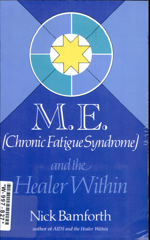 M E   Chronic Fatigue Syndrome  and the Healer Within