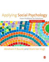 Applying Social Psychology: From Problems to Solutions, Edition 2