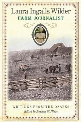 Laura Ingalls Wilder  Farm Journalist PDF