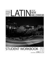 Latin for the New Millennium Level 1 Student Workbook Second Edition