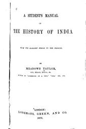 A Student's Manual of the History of India from the Earliest Period to the Present