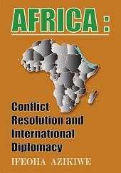 AFRICA: Conflict Resolution And International Diplomacy
