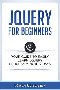 jQuery For Beginners  Your Guide To Easily Learn jQuery     PDF