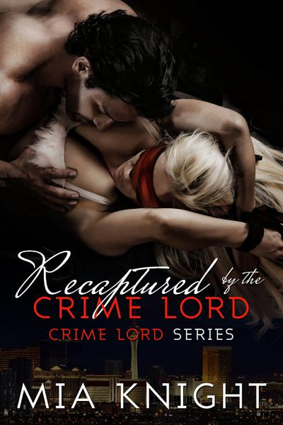 Download Recaptured by the Crime Lord Book