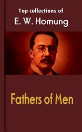Fathers of Men: Hornung's Collection