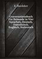 Conversationsbuch F r Reisende in Vier Sprachen  Deutsch  Franz sisch  Englisch  Italienisch PDF