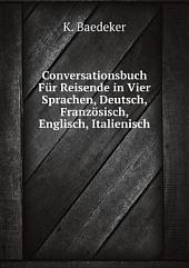 Conversationsbuch F?r Reisende in Vier Sprachen, Deutsch, Franz?sisch, Englisch, Italienisch