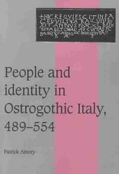 People and Identity in Ostrogothic Italy  489 554 PDF