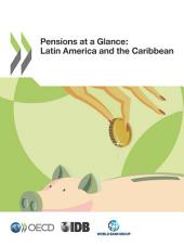 Pensions at a Glance Latin America and the Caribbean: Latin America and the Caribbean