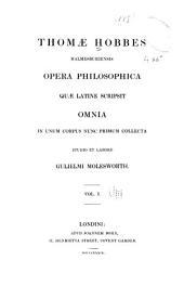 Thomae Hobbes Malmesburiensis Opera philosophica quae latine scripsit omnia: in unum corpus nunc primum collecta, Volume 1