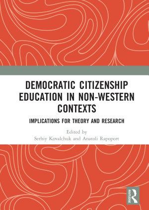 Democratic Citizenship Education in Non Western Contexts PDF