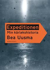 Expeditionen. Min kärlekshistoria