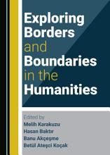 Exploring Borders and Boundaries in the Humanities PDF