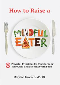 How to Raise a Mindful Eater PDF